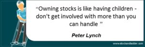 Investing quote by Peter Lynch that owning stocks is like having children
