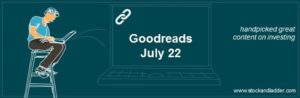 investing good reads for 22 July